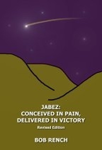 Jabez: Conceived in Pain, Delivered in Victory