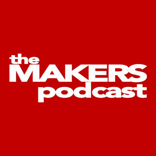 the makers podcast