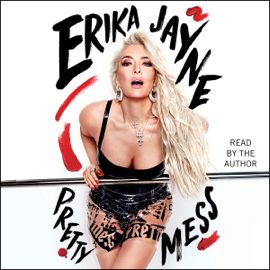 Pretty Mess (Unabridged) - Erika Jayne mp3 download