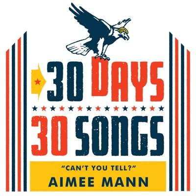 Can't You Tell? (30 Days, 30 Songs) - Single - Aimee Mann
