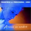 Arunci Cu Umbră (feat. Proconsul & Uddi) - Single, Francisca
