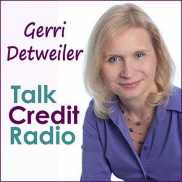 Talk Credit Radio with Gerri Detweiler