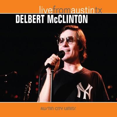 Live from Austin, TX: Delbert McClinton - Delbert McClinton