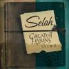 Greatest Hymns, Vol. 1 & 2, Selah