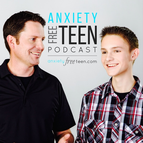 Anxiety Free Teen Podcast