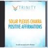Solar Plexus Chakra Affirmations - EP - Trinity Affirmations