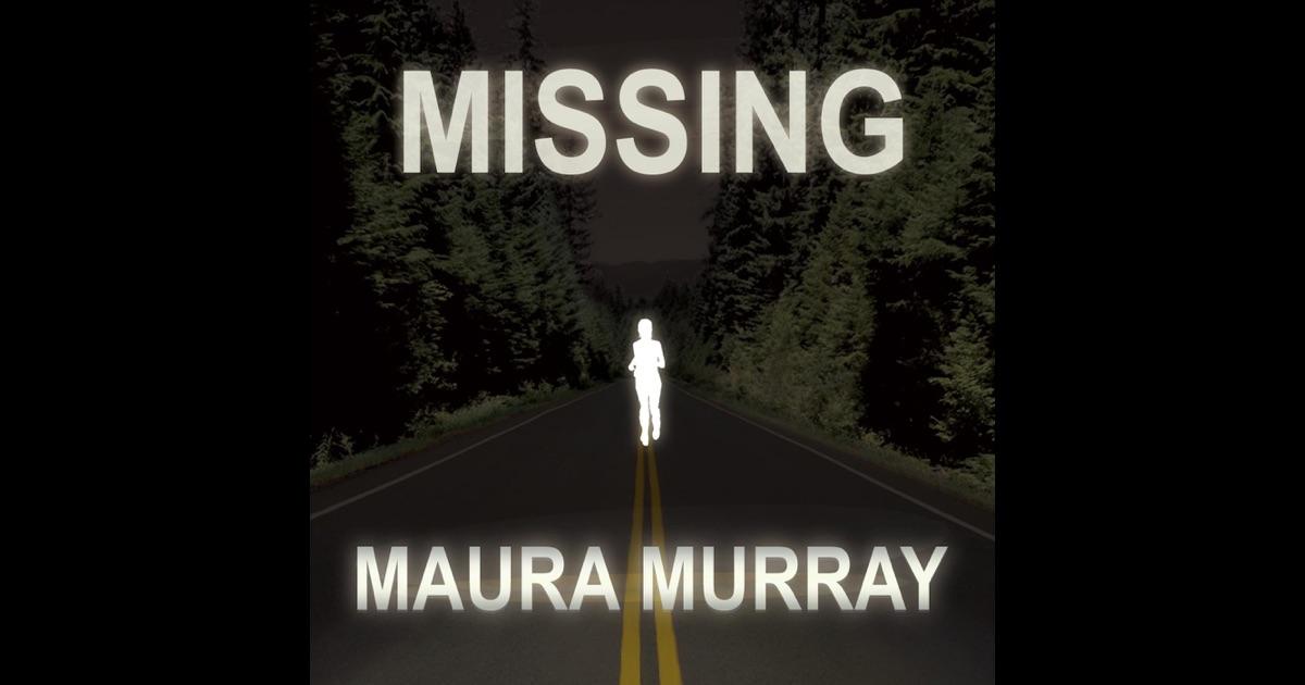 Missing Maura Murray by Missing Maura Murray on iTunes