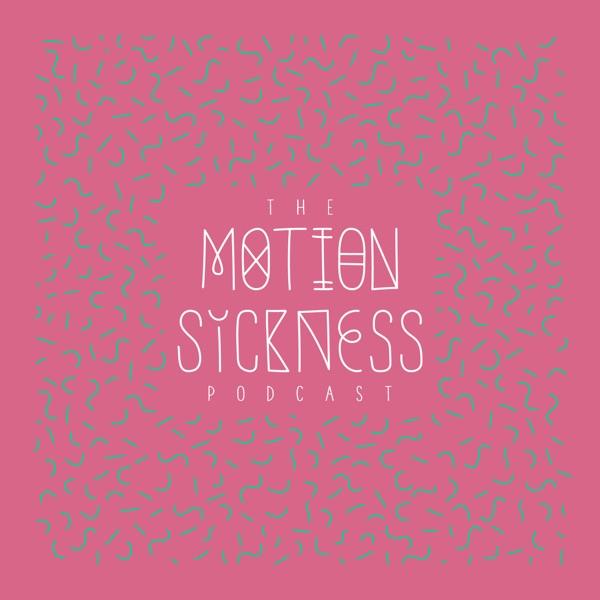 Motion Sickness Podcast