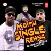 Mainu Single Rehna - Single