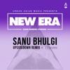Sanu Bhulgi (feat. Zeshan) [UpsideDown Remix] - Single