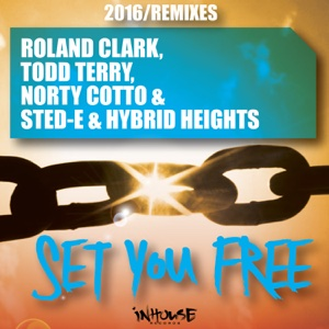 Set You Free (2016 Remixes) - Single - Todd Terry & Roland Clark - Todd Terry & Roland Clark