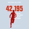 Matthias Politycki - 42,195: Warum wir Marathon laufen und was wir dabei denken Grafik