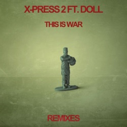This Is War (feat. Doll) [Remixes] - Single - X-Press 2 Album Cover