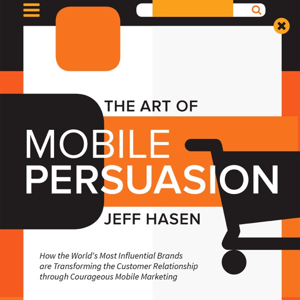 The Art of Mobile Persuasion Podcast