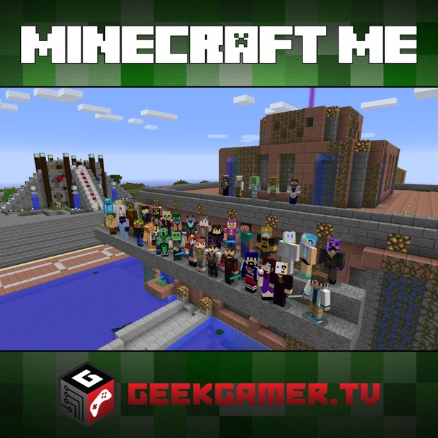 Minecraft Me - MP3 by GeekGamer TV on Apple Podcasts