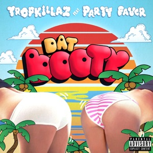 Dat Booty - Single (feat. Party Favor) - Single Mp3 Download