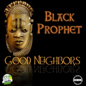 Black Prophet - Good Neighbors