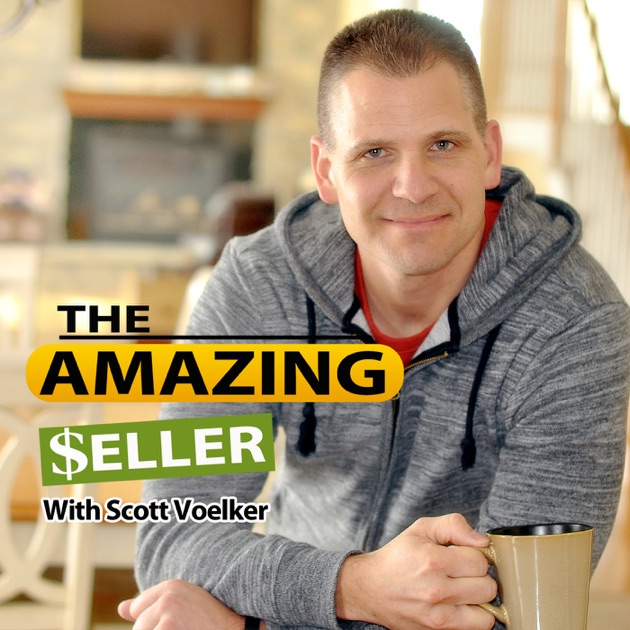 the amazing seller by scott voelker on apple podcasts