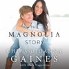 Chip Gaines & Joanna Gaines - The Magnolia Story (Unabridged)  artwork
