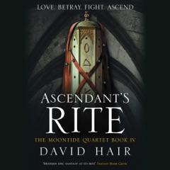 Ascendant's Rite: The Moontide Quartet, Book 4 (Unabridged)