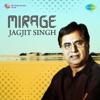Mirage Jagjit Singh EP