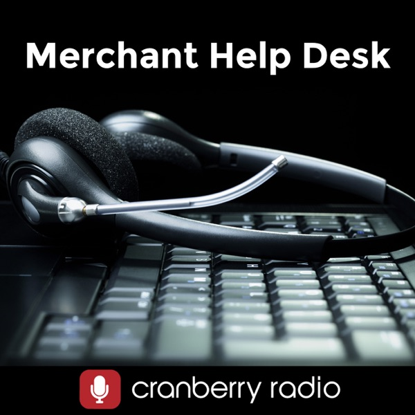 Merchant Help Desk on WebmasterRadio.fm