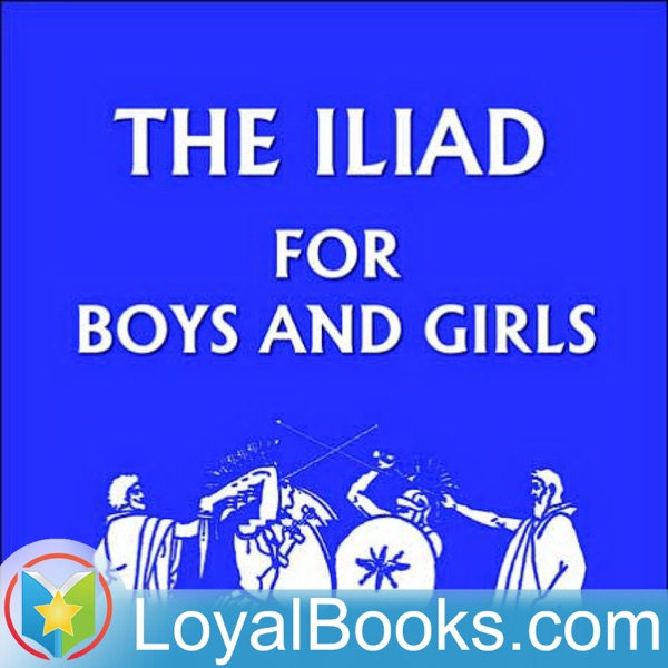 The Iliad for Boys and Girls by Alfred J. Church