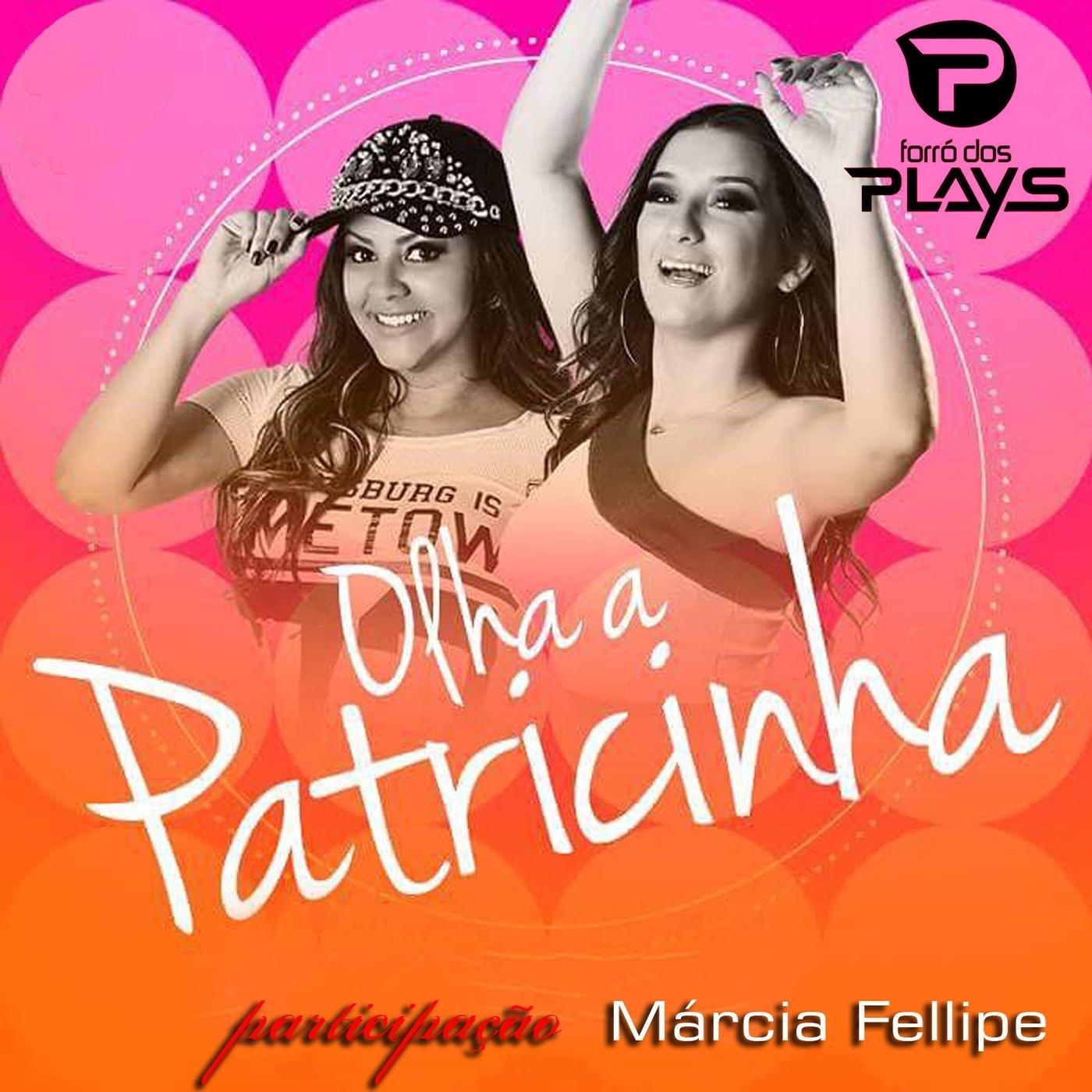 Olha a Patricinha (feat. Marcia Fellipe) - Single
