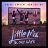 Glory Days (Deluxe Concert Film Edition) - Little Mix