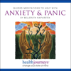 Guided Meditations to Help with Anxiety & Panic - Belleruth Naparstek
