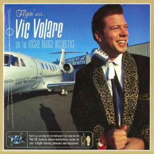 Flyin' High with Vic Volare – Vic Volare & The Volare Lounge Orchestra