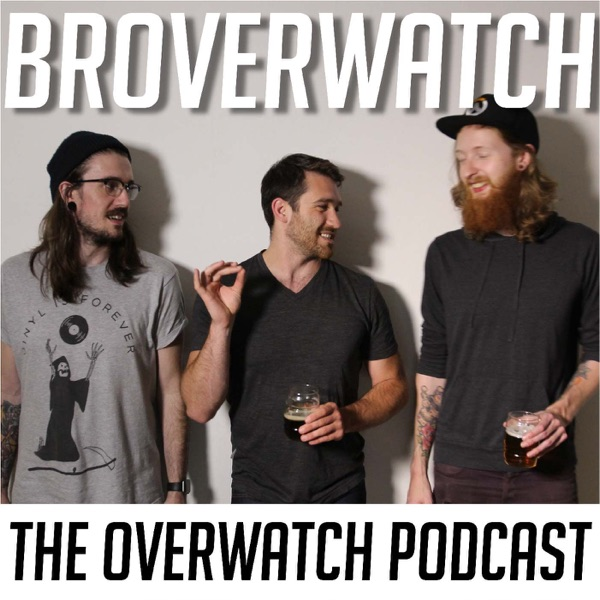 Broverwatch: The Overwatch Podcast