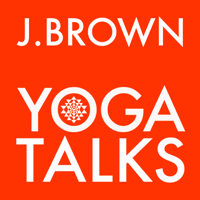 J. Brown Yoga Talks podcast
