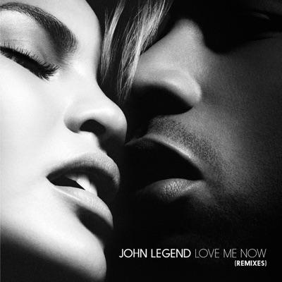Love Me Now (Remixes) - Single - John Legend