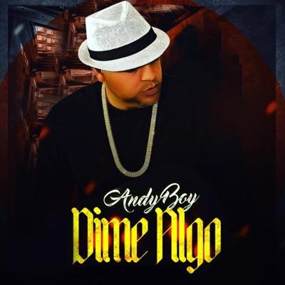 Dime Algo - Single - Andy Boy