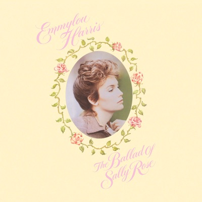The Ballad of Sally Rose (Expanded Edition) - Emmylou Harris