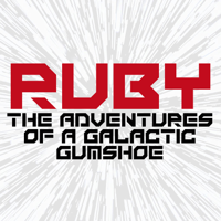 Ruby: The Adventures of a Galactic Gumshoe podcast