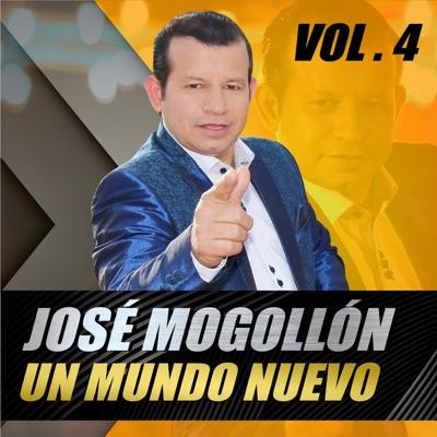 Un Mundo Nuevo, Vol. 4 - Jose Mogollon
