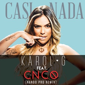 Casi Nada (Nando Pro Remix) [feat. CNCO] - Single Mp3 Download