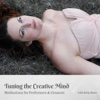 Tuning the Creative Mind: Meditations for Performers & Creators - EP - Holly Shaw