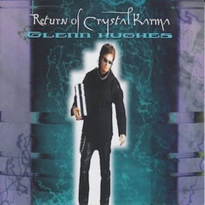 Return of Crystal Karma - Glenn Hughes