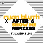 Show Me (feat. Malisha Bleau) [Extended Mix]