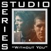 Without You Feat Courtney Studio Series Performance Track EP