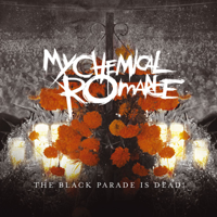 My Chemical Romance - The Black Parade Is Dead! (Audio & Video Deluxe Version) [Live] artwork