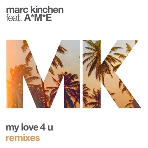 My Love 4 U (feat. A*M*E) [Remixes] - EP Mp3 Download