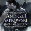 Andrzej Sapkowski - Sword of Destiny: The best-selling stories that inspired the hit game The Witcher (Unabridged) artwork