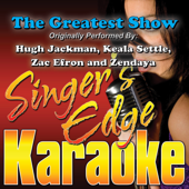 Download Singer's Edge Karaoke - The Greatest Show (Originally Performed By Hugh Jackman, Keala Settle, Zac Efron & Zendaya) [Instrumental]