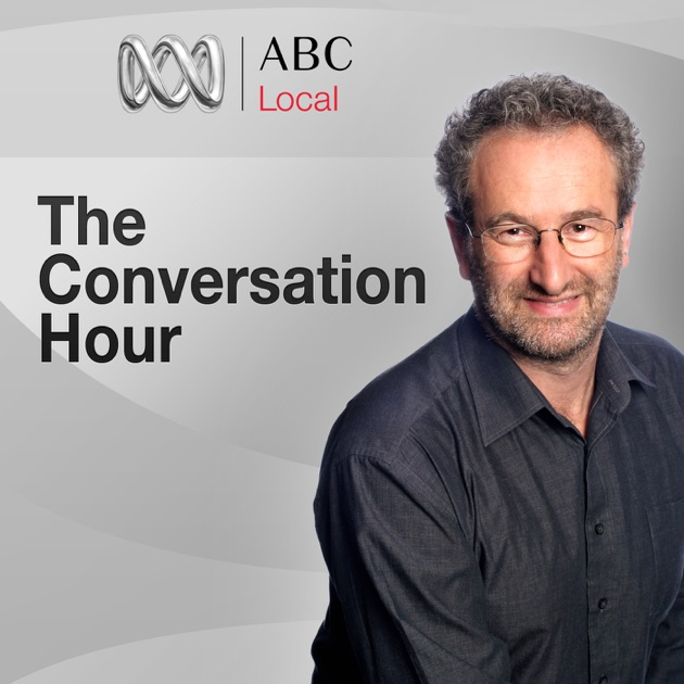 The conversation hour by abc local on apple podcasts m4hsunfo