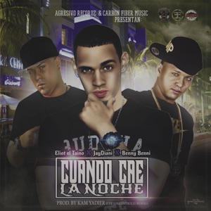 Cuando Cae la Noche (feat. Jaydiani & Benny Benni) - Single Mp3 Download