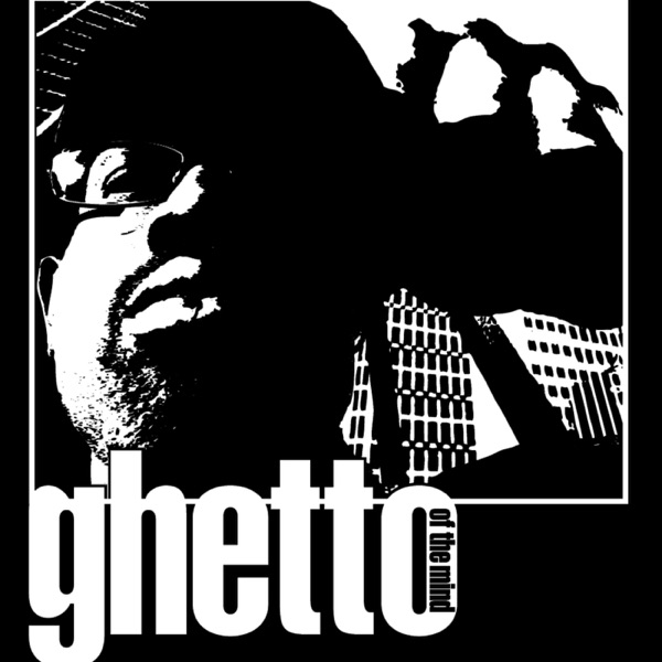 Ghetto Of The Mind